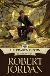 The Dragon Reborn - Book Three of 'The Wheel of Time' ebook by Robert Jordan