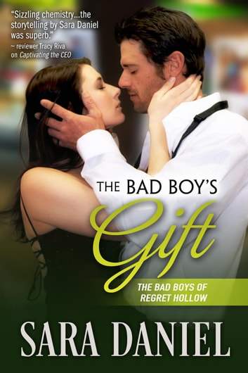 The Bad Boy's Gift - The Bad Boys of Regret Hollow, #1 ebook by Sara Daniel