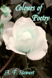 Colours of Poetry ebook by A. F. Stewart