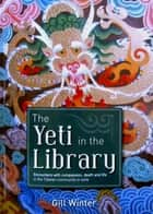 The Yeti in the Library ebook by Gill Winter