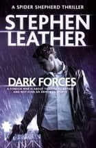 Dark Forces ebook by Stephen Leather