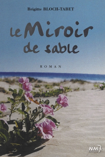 Miroir de sable ebook by Brigitte Bloch-Tabet