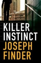 Killer Instinct ebook by Joseph Finder