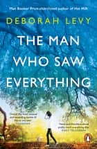 The Man Who Saw Everything ebook by