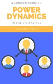 A Modern Guide to Power Dynamics in the Digital Age