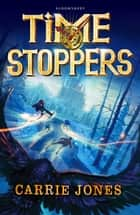 Time Stoppers ebook by Ms. Carrie Jones