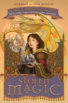 Stolen Magic ebook by Gail Carson Levine
