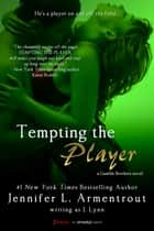 Tempting the Player ebook by J. Lynn