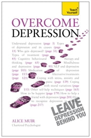 Overcome Depression: Teach Yourself Ebook Epub ebook by Alice Muir