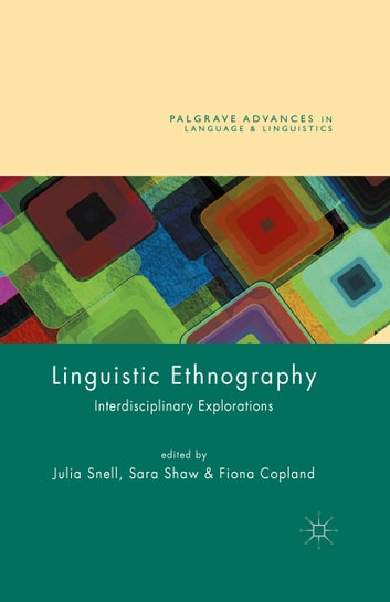 Linguistic Ethnography - Interdisciplinary Explorations ebook by