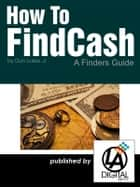 How To Find Cash ebook by Don Lokke Jr