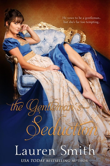 The Gentleman's Seduction - The Seduction Series, #4 ebook by Lauren Smith