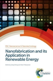 Nanofabrication and its Application in Renewable Energy ebook by Wang, Xinran