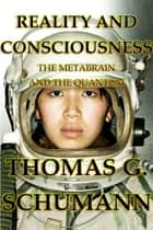 Reality and Consciousness ebook by Thomas Schumann