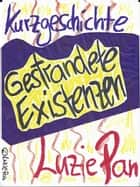 Gestrandete Existenzen eBook by Luzie Pan