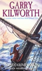 Welkin Weasels (3): Windjammer Run ebook by Garry Kilworth