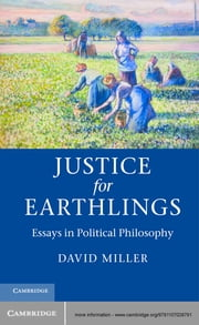 Justice for Earthlings - Essays in Political Philosophy ebook by David Miller