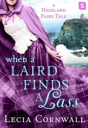 When a Laird Finds a Lass ebook by Lecia Cornwall