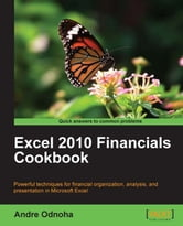 Excel 2010 Financials Cookbook ebook by Andre Odnoha
