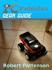 RC Vehicles Gear Guide ebook by Robert Pattenson