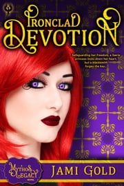 Ironclad Devotion - A Mythos Legacy Novel ebook by Jami Gold