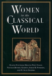 Women in the Classical World : Image and Text - Image and Text ebook by Elaine Fantham;Helene Peet Foley;Natalie Boymel Kampen;Sarah B. Pomeroy;H. A. Shapiro