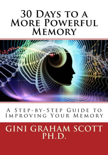 30 Days to a More Powerful Memory ebook by Gini Graham Scott Ph.D.