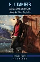 Deliverance At Cardwell Ranch ebook by