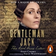 Gentleman Jack - The Real Anne Lister The Official Companion to the BBC Series Audiolibro by Sally Wainwright, Anne Choma