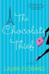 The Chocolate Thief ebook by Laura Florand
