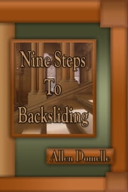 Nine Steps to Backsliding ebook by Allen Domelle