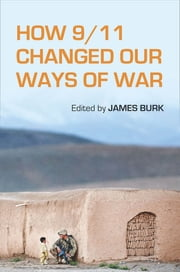 How 9/11 Changed Our Ways of War ebook by James Burk