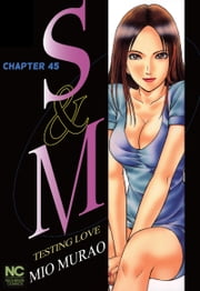 S and M - Chapter 45 ebook by Mio Murao