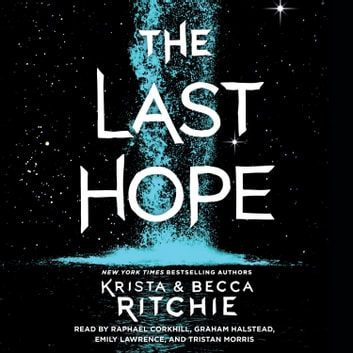 The Last Hope - A Raging Ones Novel audiobook by Krista Ritchie,Becca Ritchie