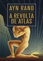 A revolta de Atlas ebook by Ayn Rand