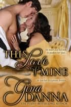 This Love of Mine ebook by Gina Danna