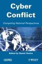 Cyber Conflict ebook by Daniel Ventre