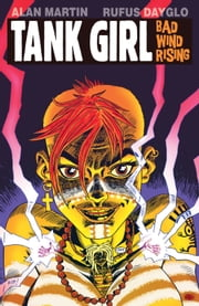 Tank Girl: Bad Wind Rising #3 ebook by Alan C. Martin,Rufus Dayglo