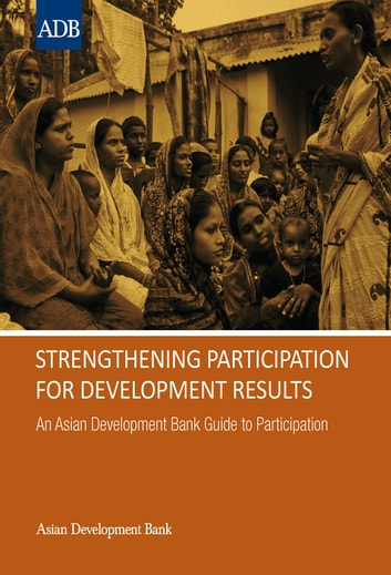 Strengthening Participation for Development Results - An Asian Development Bank Guide to Participation ebook by Asian Development Bank
