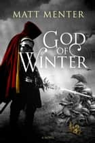 God of Winter ebook by Matt Menter