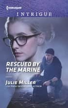 Rescued by the Marine ebook by Julie Miller