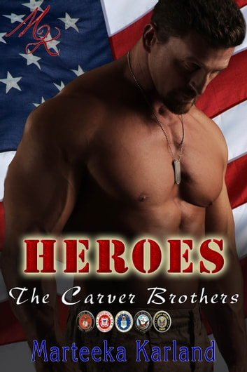 Heroes - The Carver Brothers ebook by Marteeka Karland