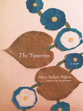 The Favorites - A Novel ebook by Mary Yukari Waters