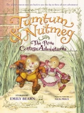 Tumtum & Nutmeg: The Rose Cottage Tales ebook by Emily Bearn