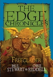 Edge Chronicles: Freeglader ebook by Paul Stewart,Chris Riddell