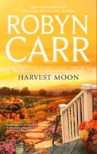 Harvest Moon (A Virgin River Novel, Book 13) ebook by Robyn Carr