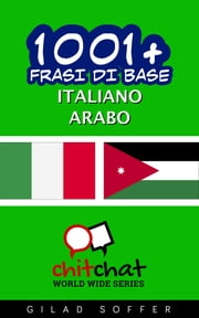 1001+ Frasi di Base Italiano - Arabo ebook by Gilad Soffer