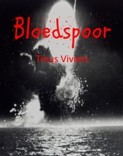 Bloedspoor ebook by Tinus Viviers