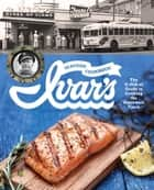 Ivar's Seafood Cookbook - The O-fish-al Guide to Cooking the Northwest Catch ebook by The Crew at Ivar's, Jess Thomson