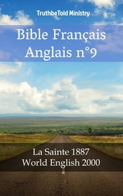 Bible Français Anglais n°9 - La Sainte 1887 - World English 2000 eBook by TruthBeTold Ministry, Joern Andre Halseth, Jean Frederic Ostervald